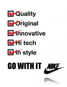 Wysoka jakość, oryginalność, innowacyjność, użycie wysokich technologii oraz stylowy wygląd - te cechy marka Nike wymienia jako swoje synonimy.